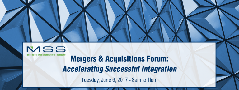 Mergers & Acquisitions Forum: Accelerating Successful Integration